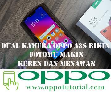 Dual Kamera Oppo A3s