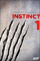 Couverture du livre Instinct 1 de Vincent Villeminot