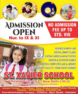 *ADMISSION OPEN : ST XAVIER SCHOOL | Nur. to IX & XI | NO ADMISSION FEE UP TO STD. VIII | An English Medium Co-educational Institution | email: stravienaunouromal.com | web : www.stxavieriaunpur.com | Jaunpur Campus : Harakhpur, Near Shakarmandi Police Chowki Contact : 9235308088, 6393656156 | Gaurabadshahpur Campus : Pilkhini, Bari Road, Jaunpur*