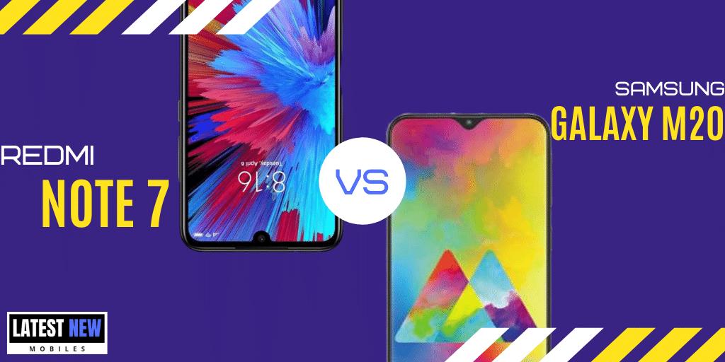 Samsung Galaxy M20 vs Redmi Note 7 Phone Comparison