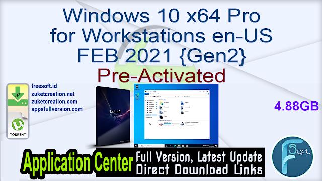 Windows 10 x64 Pro for Workstations en-US FEB 2021 {Gen2} Pre-Activated
