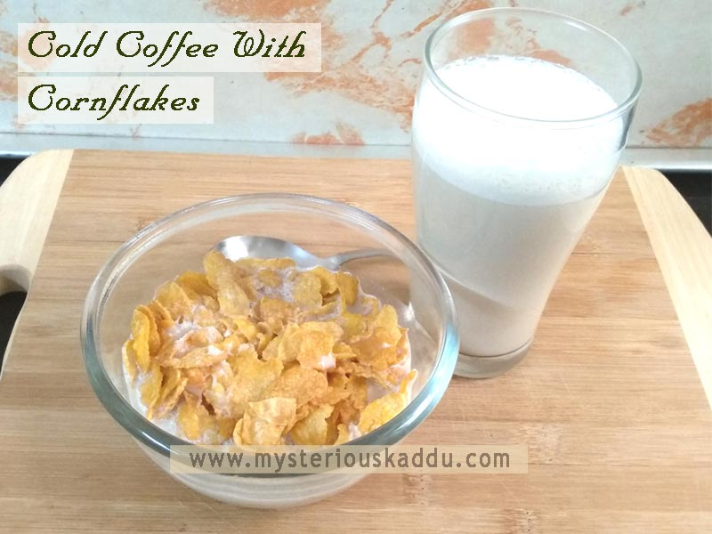 Must-Try Quirky Weird Food Combinations That Taste Amazingly Delicious: Cold Coffee & Cornflakes