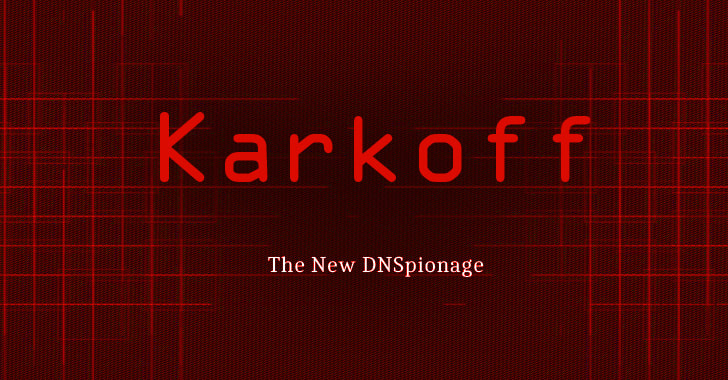'Karkoff' Is the New 'DNSpionage' With Selective Targeting Strategy