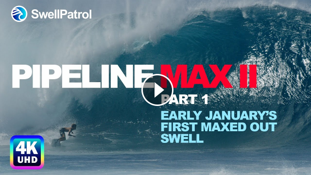 PIPELINE MAX II - PART 1 - EARLY JANUARY'S FIRST MAXED OUT SWELL – Kelly Slater Eli Olsen and More