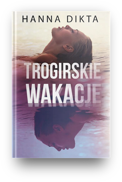 """Zapowiedź patronacka """"Trogirskie wakacje"""" Hanna Dikta"""