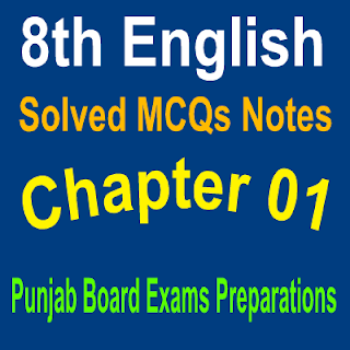 English For Class 8th Punjab Board And Federal Board Chapter No 1 Notes In PDF