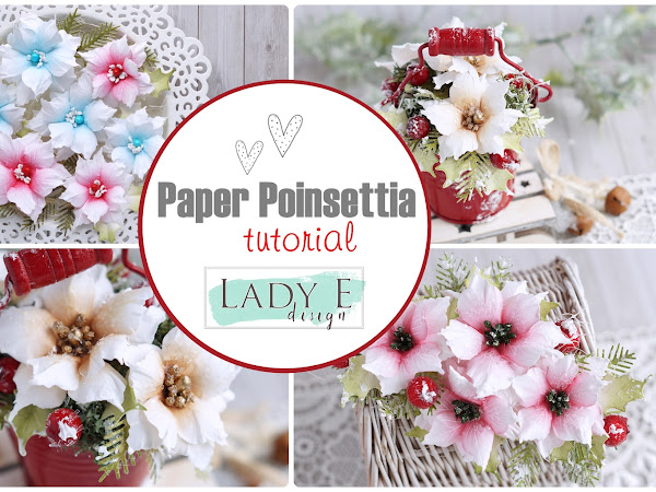 Lady E Design Poinsettia & Winter Leaves Projects & Video