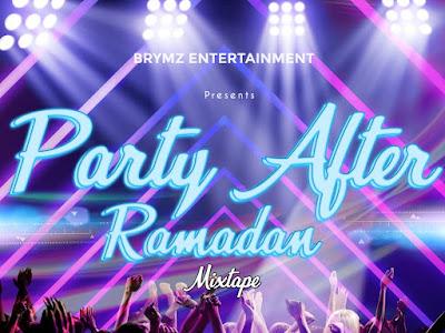 DOWNLOAD MIXTAPE: DjBrymz – Party After Ramadan Mixtape