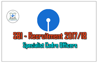 SBI Recruitment of Specialist Cadre Officers 2017/18