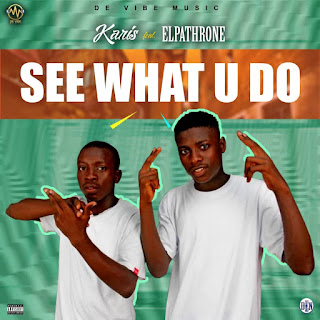 [MUSIC] Karis - See What U Do Ft Elpathrone