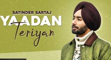 Yaadan Teriyan Lyrics - Satinder Sartaj
