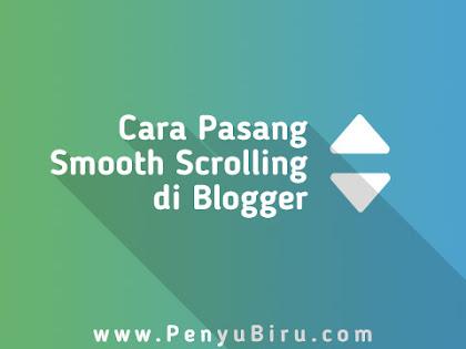 Cara Pasang Smooth Scrolling di Blogger