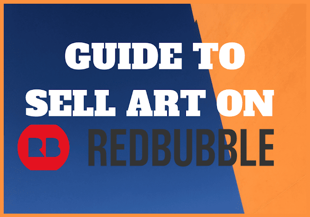 Guide To Sell Art On Redbubble & Make Money