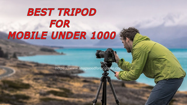 Best Tripod For Mobile Under 1000