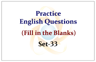 Practice English Questions (Fill in the Blanks) Set-33