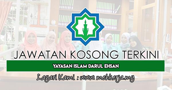 Jawatan Kosong Terkini 2019 di Yayasan Islam Darul Ehsan