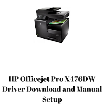 HP Officejet Pro X476DW Driver Download and Manual Setup