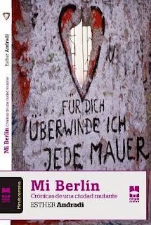 Mi Berlín. Crónicas de una ciudad mutante