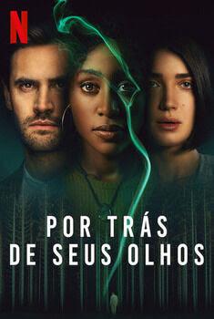 Por Trás de Seus Olhos 1ª Temporada Torrent - WEB-DL 1080p Dual Áudio