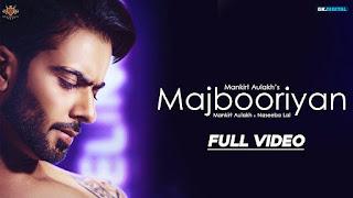 MAJBOORIYAN LYRICS | Mankirt Aulakh | Naseebo Lal | Deep Jandu | New Punjabi Song 2018