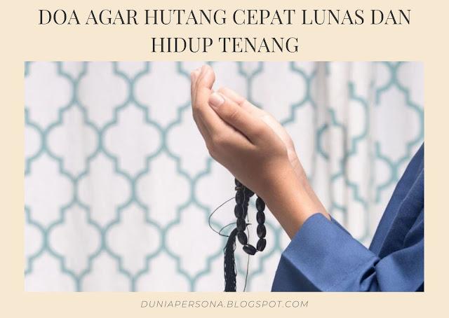 Doa Agar Hutang Cepat Lunas dan Hidup Tenang