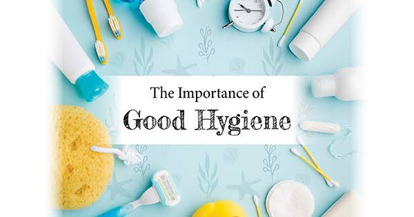 The Importance of Good Hygiene!!!