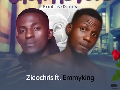 ZidoChris Ft Emmyking ~ Show Me Love (Prod By Dcons)