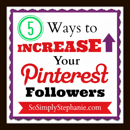 5 Ways to Increase Your Pinterest Followers