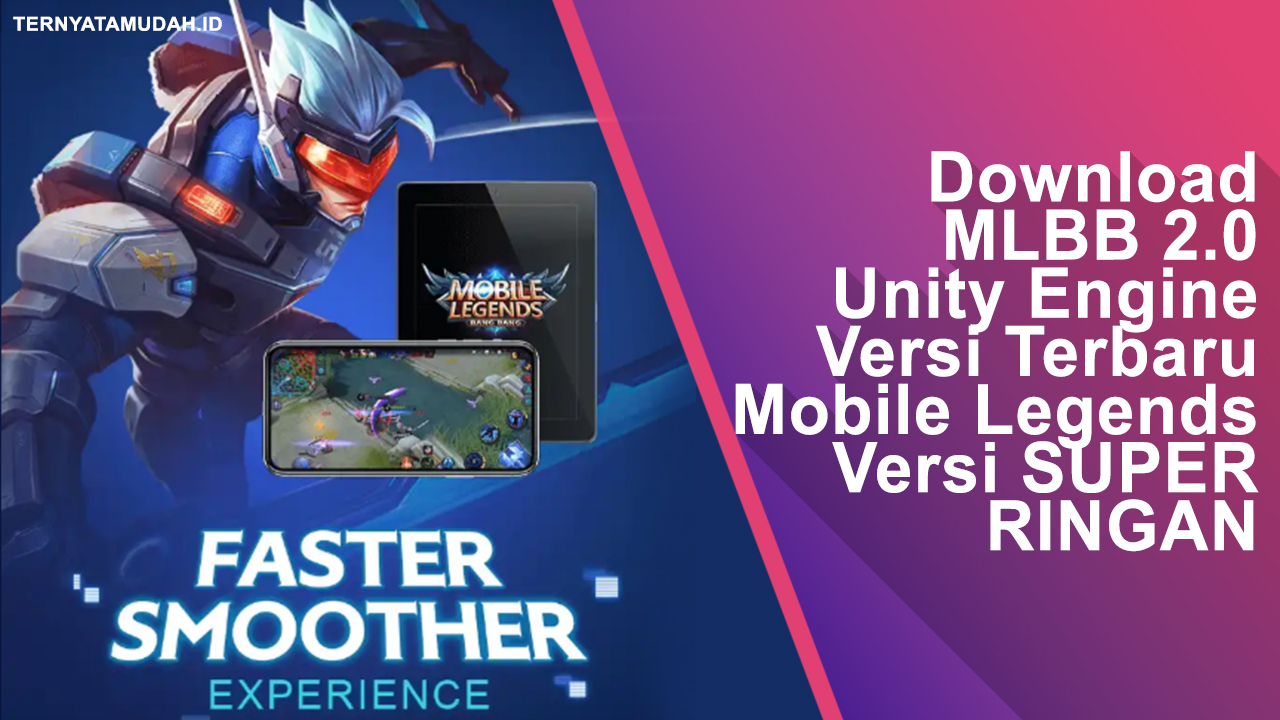 Download Mobile Legends Bang Bang 2.0 Unity Engine 2017 Versi Terbaru, Mobile Legends Versi SUPER RINGAN