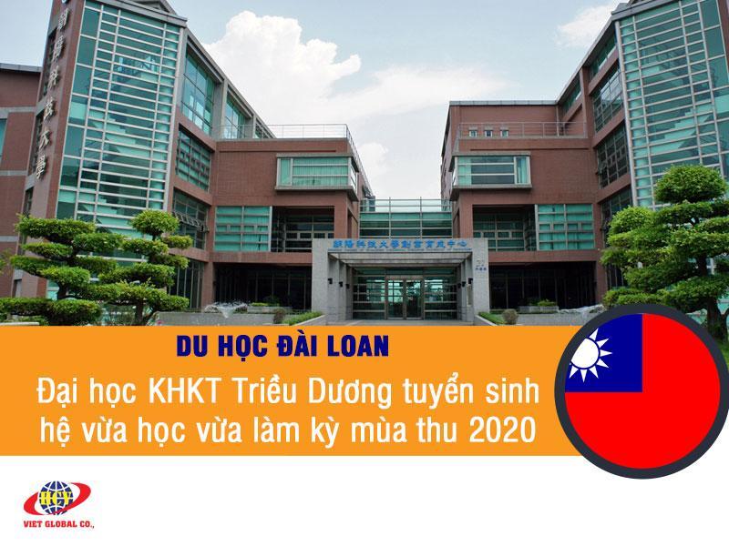 Du học Đài Loan: Đại học KHKT Triều Dương tuyển sinh và cấp học bổng hệ vừa học vừa làm kỳ mùa thu 2020