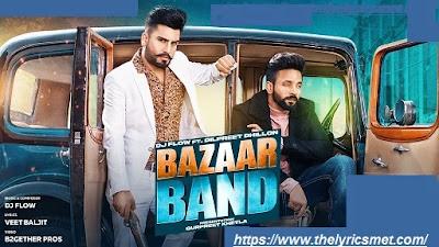 Bazaar Band Song Lyrics | Dj Flo w| Dilpreet Dhillon | Official Video| 2020 | 4K
