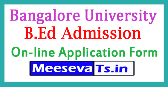 Bangalore University B.Ed Admission 2017-18 On-line Application Form Last Date