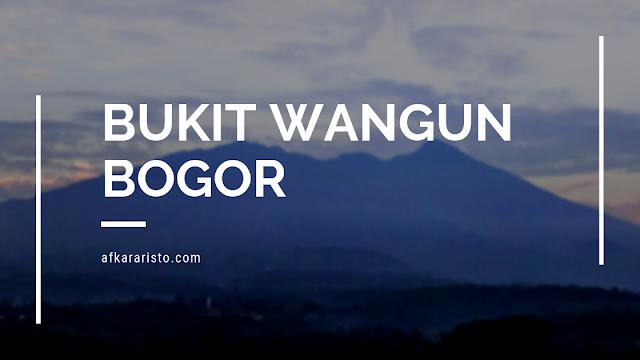 thumbnail blogpost dengan tulisan 'bukit Wangun' berlatar gunung salak yang diambil gambarnya dari bukit wangun