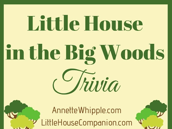 Little House in the Big Woods Trivia Questions