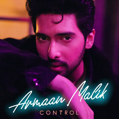 Control song lyrics in English- Armaan Malik