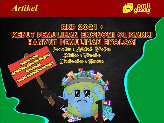 RKP 2021: Kebut Pemulihan Ekonomi Oligarki, Hanyut Pemulihan Ekologi