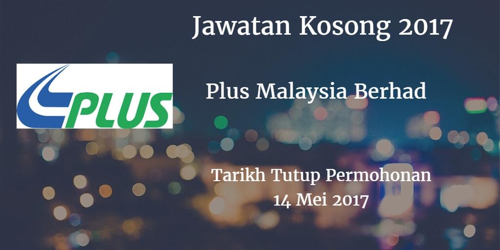 Jawatan Kosong Plus Malaysia Berhad 14 Mei 2017