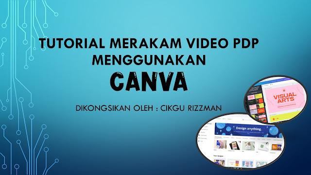 Tutorial Merakam Video PdP Menggunakan Canva