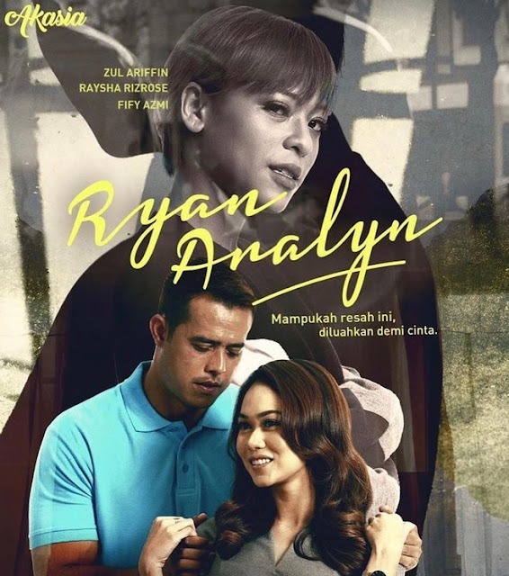 Layan Episod Penuh Drama Ryan Aralyn, ryan aralyn, drama ryan aralyn, episod penuh ryan aralyn, tonton online ryan aralyn, zul ariffin, raysha rizrose