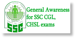 General Awareness for SSC CGL, CHSL, RRB NTPC exams