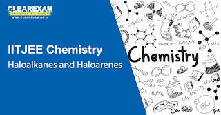 IIT JEE Chemistry Haloalkanes and Haloarenes