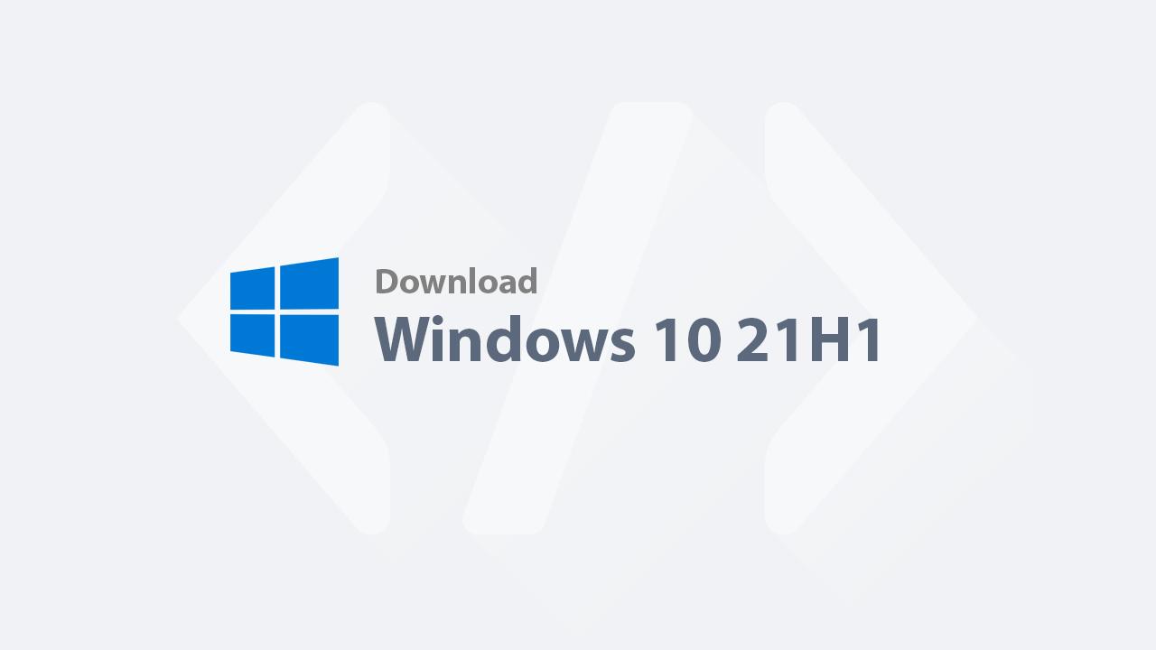 Download Windows 10 - Windows 10 21H1 (2104) Home, Pro, Education 32bit + 64bit