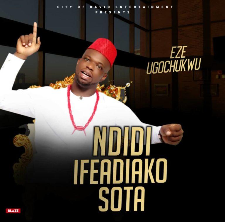 Eze Ugochukwu – Ndidi | Sota | Ifeadiako #Arewapublisize