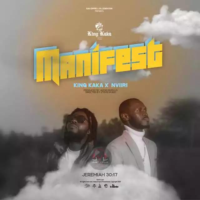 King kaka ft Nviiri the storyteller – Manifest