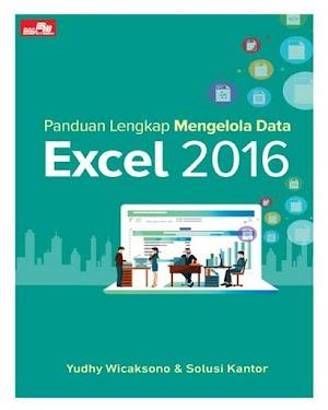 Panduan Lengkap Mengelola Data Excel 2016