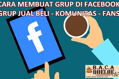 Cara Terbaru membuat Grup Sendiri di Facebook
