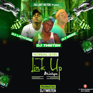 Mixtape: DJ Twisten x DJ Sidez & DJ Latitude normal level link up Mixtape