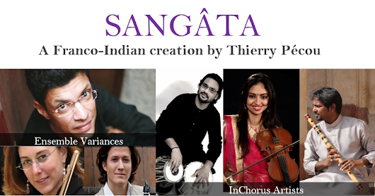 InCHORUS #6 - Sangâta. A Franco-Indian creation by Thierry Pécou