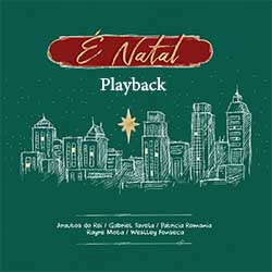 É Natal (Playback) - Arautos Do Rei, Patricia Romania, Gabriel Tavela, Rayre Mota e Weslley Fonseca