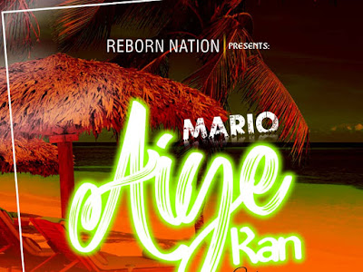 DOWNLOAD MP3: Mario - Aiye Kan (Prod. by Singzbeatz)